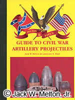 Melton & Pawl's Guide To Civil War Artillery Projectiles